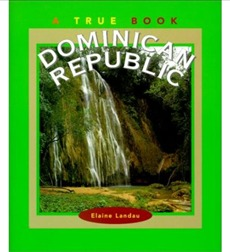 A True Book™—Geography: Countries: Dominican Republic