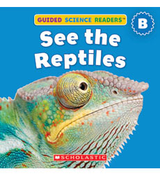 Guided Science Readers: Animals—Level B: See The Reptiles