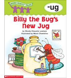 Word Family Tales: Billy the Bug's New Jug (-ug)
