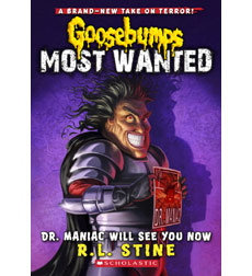 Goosebumps Most Wanted: Dr. Maniac Will See You Now