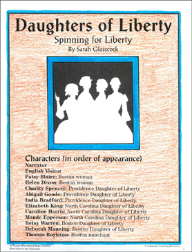 American Revolution: Daughters of Liberty (formed in 1766): Spinning for Liberty Play