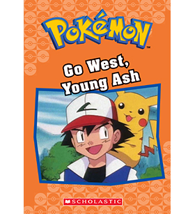 Pokémon Chapter Book: Go West, Young Ash