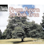 Welcome Books™—How Things Grow: From Acorn to Oak Tree
