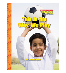 Scholastic News Nonfiction Readers—Kids Like Me: This Is the Way We Play