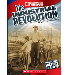 Cornerstones of Freedom™—Third Series: The Industrial Revolution