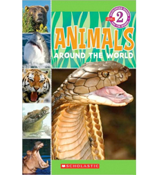 Scholastic Reader Level 2: Animals Around the World