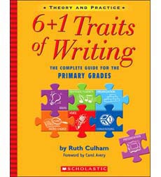 6+1 traits of writing: the complete guide, grades 3 and up by ruth.