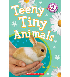 Scholastic Reader!® Level 2: Teeny Tiny Animals