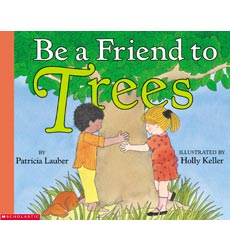 Let's-Read-and-Find-Out Science: Be a Friend to Trees