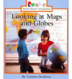 Rookie Read-About Geography-Maps and Globes: Looking at Maps and Globes