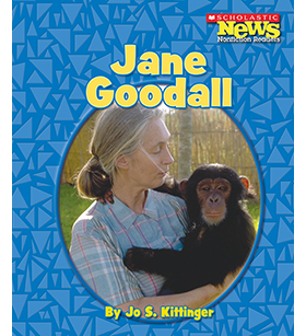 Scholastic News Nonfiction Readers—Biographies: Jane Goodall