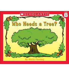 Little Leveled Readers: Who Needs A Tree? (Level B)