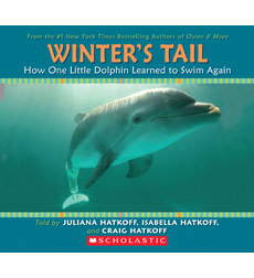 Winter's Tail, How One Little Dolphin Learned to Swim Again