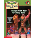 The Adventures of the Bailey School Kids®: Vikings Don't Wear Wrestling Belts