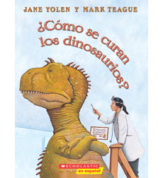 Como Se Curan Los Dinosaurios?/How Do Dinosaurs Get Well Soon?