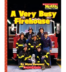 Scholastic News Nonfiction Readers: A Very Busy Firehouse