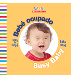 Little Scholastic—Baby Days Bilingual: Bebé ocupado / Busy Baby