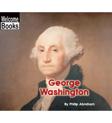 Welcome Books™—Real People: George Washington