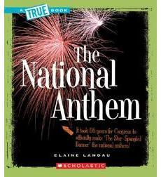 A True Book™—American History: The National Anthem