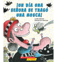 "A rollicking Spanish translation of ""The Old Lady Who Swallowed a Fly,"" told with rhyming text, hilarious illustrations, and a wacky twist!"