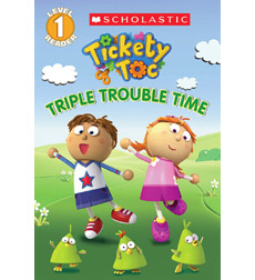 Scholastic Reader!® Level 1-Tickety Toc: Triple Trouble Time