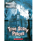 True Ghost Stories: True Scary Places