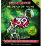 39 Clues, The: Cahills vs. Vespers Book 3: The Dead of Night