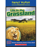 Smart Words Science Reader: Life in the Grassland