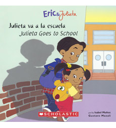 Eric & Julieta: Julieta Goes to School / Julieta va a la escuela