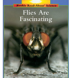 Rookie Read-About® Science—Animals: Flies Are Fascinating