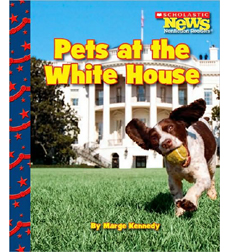 Scholastic News Nonfiction Readers—Let's Visit the White House: Pets at the White House