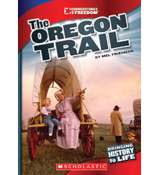Cornerstones of Freedom™—Third Series: The Oregon Trail