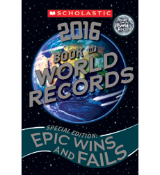 Scholastic Book of World Records 2016 Special Edition:  Epic Wins and Fails