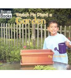 Welcome Books™—Making Things: Watch Me Plant a Garden