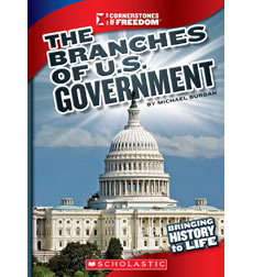Cornerstones of Freedom™—Third Series: The Branches of U.S. Government