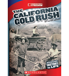 Cornerstones of Freedom™—Third Series: The California Gold Rush