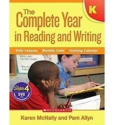 The Complete Year in Reading and Writing: Kindergarten
