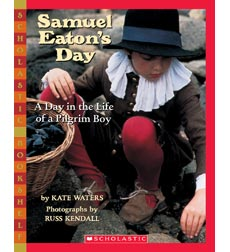 A Day in the Life of a Pilgrim: Samuel Eaton's Day 9780590480536