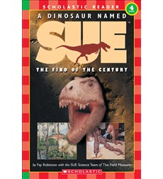 Scholastic Reader!® Science Level 4: A Dinosaur Named Sue