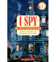 Scholastic Reader! Level 1-I Spy: I Spy a Pumpkin