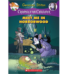 Geronimo Stilton—Creepella von Cacklefur: Meet Me in Horrorwood