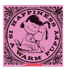 Happiness Is a Warm Puppy 9780545400237
