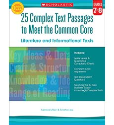 25 Complex Text Passages to Meet the Common Core: Literature and Informational Texts: Grades 7–8