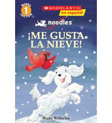 Scholastic Reader!® Level 1-Noodles: ¡Me Gusta La Nieve!