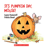 If You Give a Mouse: It's Pumpkin Day, Mouse!