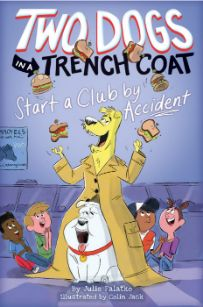 Two Dogs in a Trench Coat #2: Two Dogs in a Trench Coat Start a Club by Accident