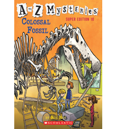A to Z Mysteries Super Edition: Colossal Fossil