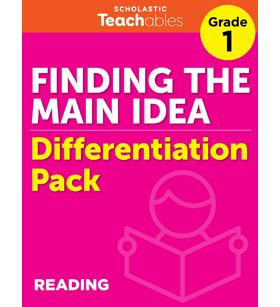 Finding the Main Idea Grade 1 Differentiation Pack