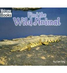 Welcome Books™—Hide and Seek: Find the Wild Animal