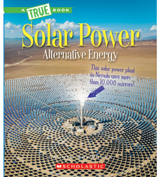 A True Book-Alternative Energy: Solar Power